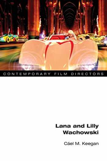 9780252083839-0252083830-Lana and Lilly Wachowski (Contemporary Film Directors)