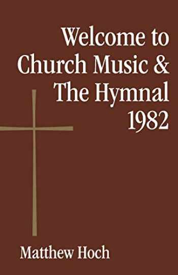 9780819229427-0819229423-Welcome to Church Music & The Hymnal 1982