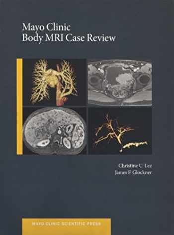 9780199915705-0199915709-Mayo Clinic Body MRI Case Review (Mayo Clinic Scientific Press)
