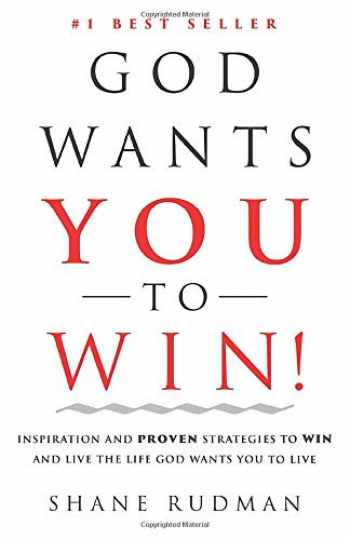 9780578538853-0578538857-God Wants You to Win: Inspiration and Proven Strategies to Win and Live the Real Life God Wants You to Live