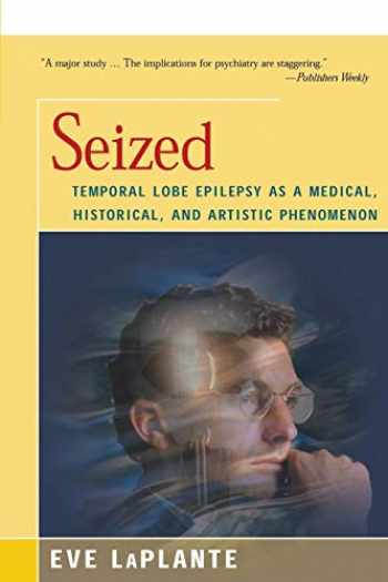 9781504032902-150403290X-Seized: Temporal Lobe Epilepsy as a Medical, Historical, and Artistic Phenomenon