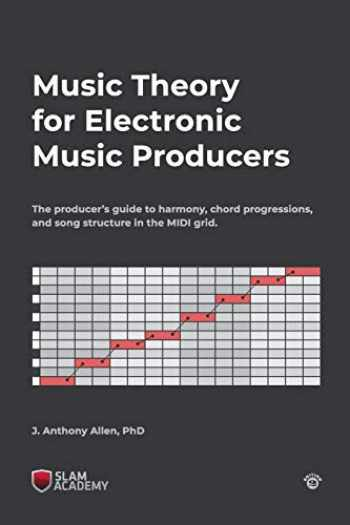 9781727863024-172786302X-Music Theory for Electronic Music Producers: The producer's guide to harmony, chord progressions, and song structure in the MIDI grid.