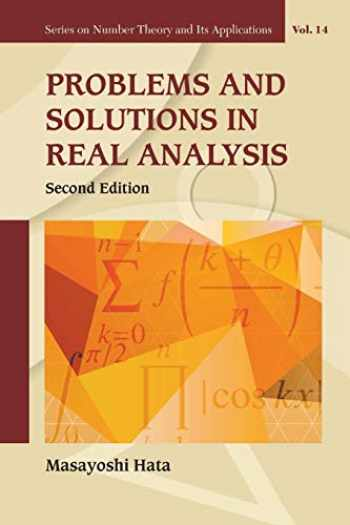 9789813142824-9813142820-Problems And Solutions In Real Analysis (Second Edition) (Number Theory and Its Applications)