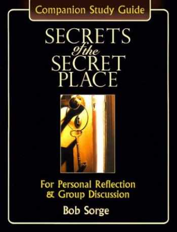 9780970479181-0970479182-Secrets of the Secret Place: Companion Study Guide for Personal Reflection & Group Discussion