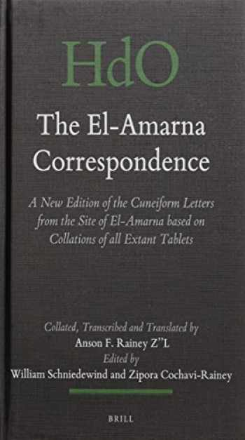 9789004281455-9004281452-The El-Amarna Correspondence (2 Vol. Set): A New Edition of the Cuneiform Letters from the Site of El-Amarna Based on Collations of All Extant Tablets ... Studies: Section 1; The Near and Middle East)