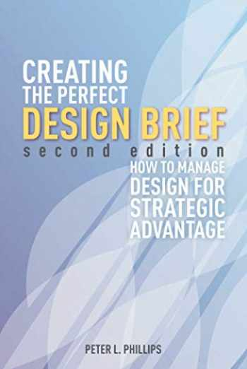 9781581159141-1581159145-Creating the Perfect Design Brief: How to Manage Design for Strategic Advantage