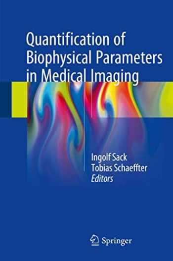 9783319659237-3319659235-Quantification of Biophysical Parameters in Medical Imaging
