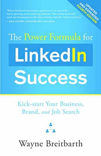 9781626346208-1626346208-The Power Formula for LinkedIn Success (Fourth Edition - Completely Revised): Kick-start Your Business, Brand, and Job Search