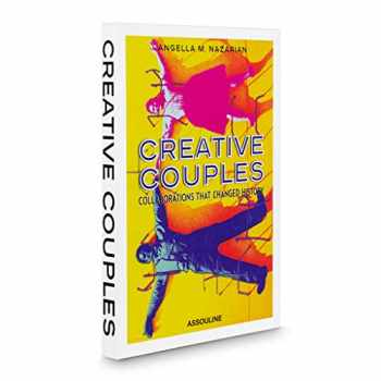 9781614288527-1614288526-Creative Couples: Collaborations That Changed History