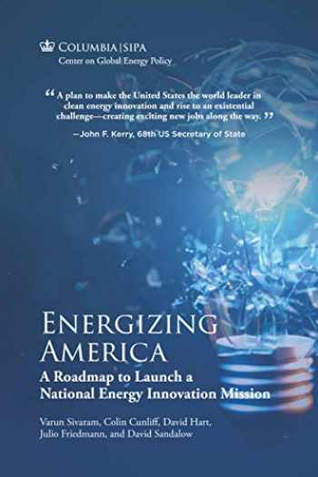 9780578758527-0578758520-Energizing America: A Roadmap to Launch a National Energy Innovation Mission