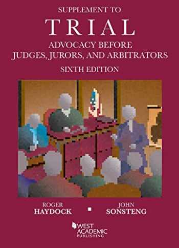 9781642428582-1642428582-Supplement to Trial Advocacy Before Judges, Jurors, and Arbitrators (Coursebook)