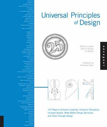 9781592535873-1592535879-Universal Principles of Design, Revised and Updated: 125 Ways to Enhance Usability, Influence Perception, Increase Appeal, Make Better Design Decisions, and Teach through Design