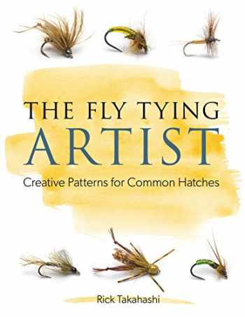 9780811717694-0811717690-The Fly Tying Artist: Creative Patterns for Common Hatches