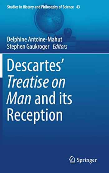 9783319469874-3319469878-Descartes' Treatise on Man and its Reception (Studies in History and Philosophy of Science (43))