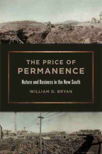 9780820353395-0820353396-The Price of Permanence: Nature and Business in the New South (Environmental History and the American South Ser.)