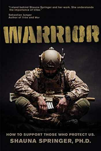 9781732167810-1732167818-Warrior: How to Support Those Who Protect Us