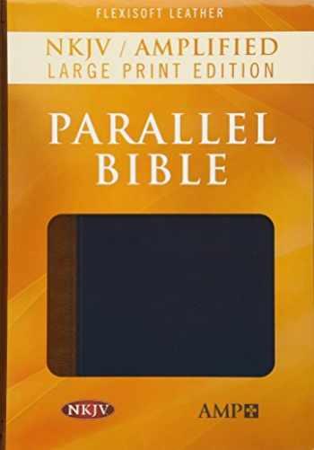 9781683071518-1683071514-NKJV Amp Parallel Bible Lgpt Flexisoft