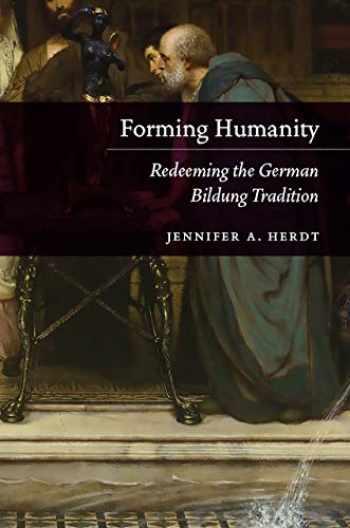 9780226618487-022661848X-Forming Humanity: Redeeming the German Bildung Tradition