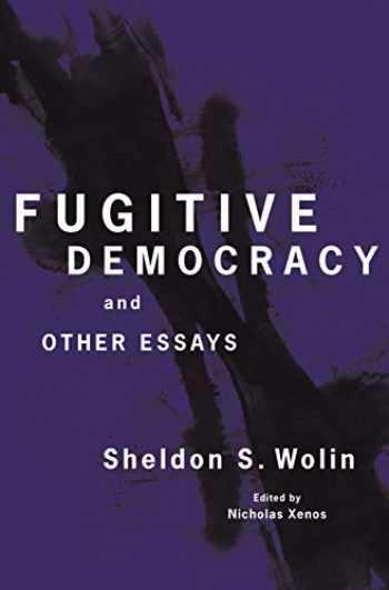 9780691183275-0691183279-Fugitive Democracy: And Other Essays