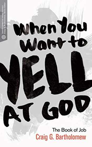 9781577997085-1577997085-When You Want to Yell at God: The Book of Job (Transformative Word)