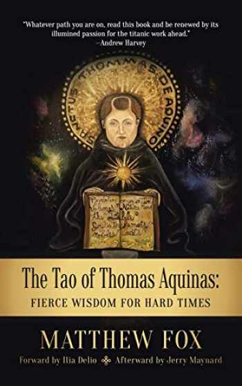 9781532093418-1532093411-The Tao of Thomas Aquinas: Fierce Wisdom for Hard Times