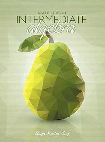 9780134196176-0134196171-Intermediate Algebra (7th Edition)