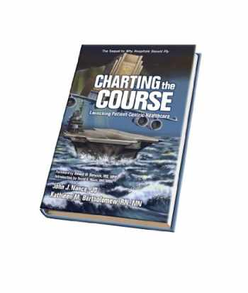 9781936406111-193640611X-Charting the Course: Launching Patient-Centric Healthcare