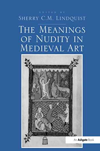 9781138279483-113827948X-The Meanings of Nudity in Medieval Art