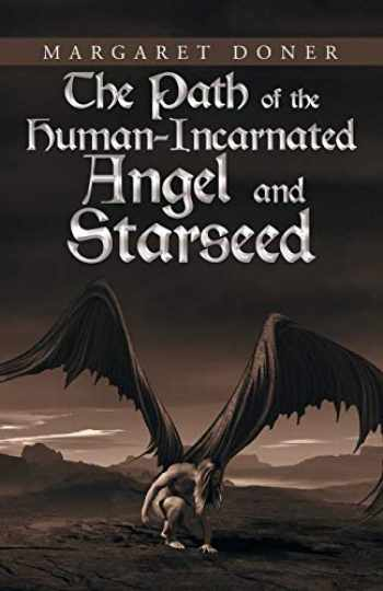 9781532048647-1532048645-The Path of the Human-Incarnated Angel and Starseed