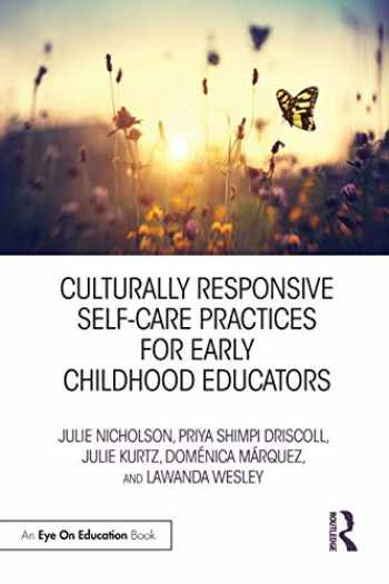 9780367150259-0367150255-Culturally Responsive Self-Care Practices for Early Childhood Educators