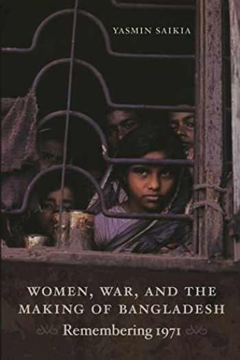 9780822350385-0822350386-Women, War, and the Making of Bangladesh: Remembering 1971