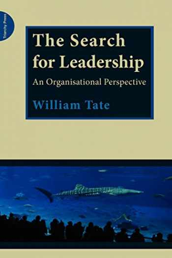 9780955768170-0955768179-The Search for Leadership: An Organisational Perspective