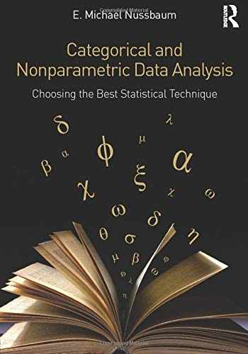 9781138787827-1138787825-Categorical and Nonparametric Data Analysis: Choosing the Best Statistical Technique
