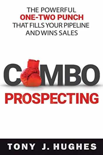 9780814439111-081443911X-Combo Prospecting: The Powerful One-Two Punch That Fills Your Pipeline and Wins Sales