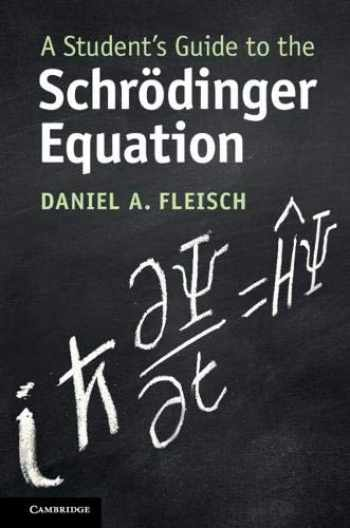 9781108819787-1108819788-A Student's Guide to the Schrödinger Equation (Student's Guides)