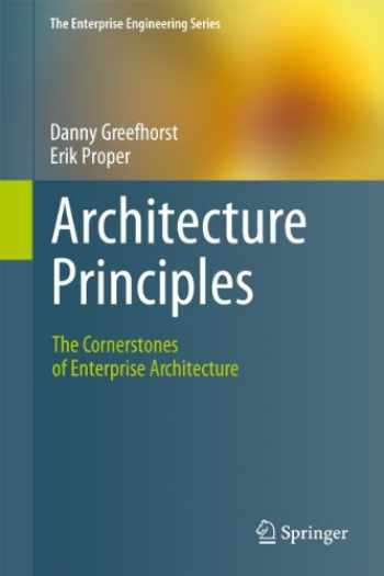 9783642202780-3642202780-Architecture Principles: The Cornerstones of Enterprise Architecture (The Enterprise Engineering Series)