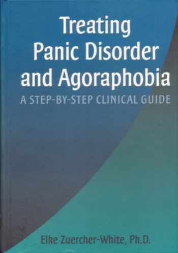 9781572240841-1572240849-Treating Panic Disorder and Agoraphobia: A Step-By-Step Clinical Guide (Best Practices for Therapy)