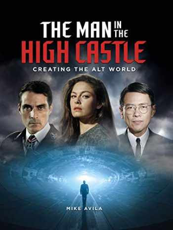 9781789092608-1789092604-The Man in the High Castle: Creating the Alt World