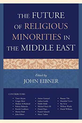 9781498561983-1498561985-The Future of Religious Minorities in the Middle East