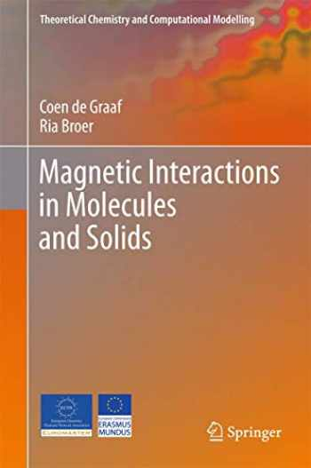 9783319229508-3319229508-Magnetic Interactions in Molecules and Solids (Theoretical Chemistry and Computational Modelling)