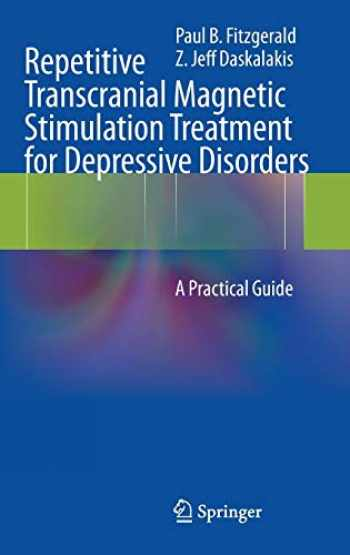 9783642364662-3642364667-Repetitive Transcranial Magnetic Stimulation Treatment for Depressive Disorders: A Practical Guide