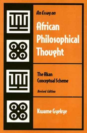 9781566393805-1566393809-An Essay on African Philosophical Thought: The Akan Conceptual Scheme