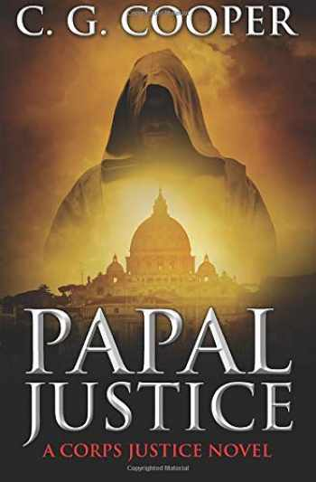9781514791066-1514791064-Papal Justice: A Corp Justice Novel (Corps Justice) (Volume 10)