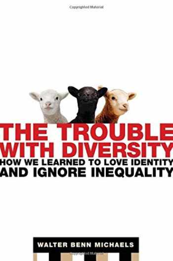 9780805078411-080507841X-The Trouble with Diversity: How We Learned to Love Identity and Ignore Inequality
