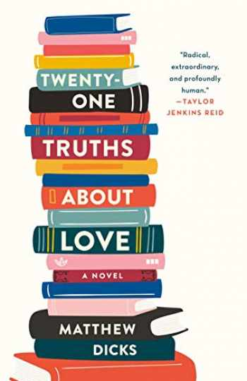 9781250103482-1250103487-Twenty-one Truths About Love: A Novel