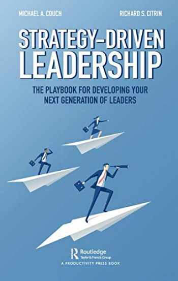 9780367332266-0367332264-Strategy-Driven Leadership: The Playbook for Developing Your Next Generation of Leaders