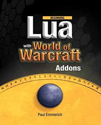 9781430223719-1430223715-Beginning Lua with World of Warcraft Add-ons