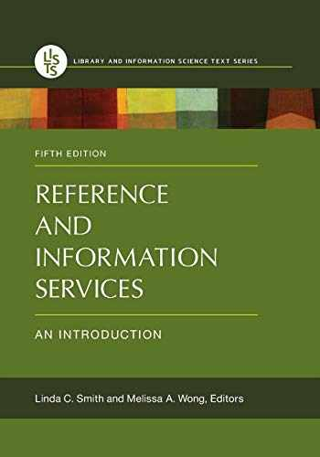 9781440836961-1440836965-Reference and Information Services: An Introduction, 5th Edition (Library and Information Science Text)