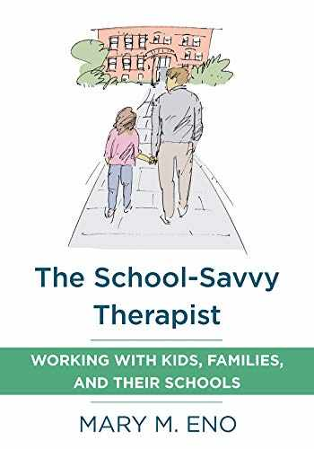 9780393711905-0393711900-The School-Savvy Therapist: Working with Kids, Families and their Schools