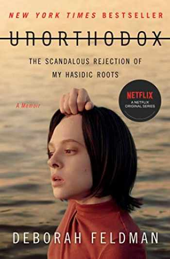 9781982148201-1982148209-Unorthodox: The Scandalous Rejection of My Hasidic Roots